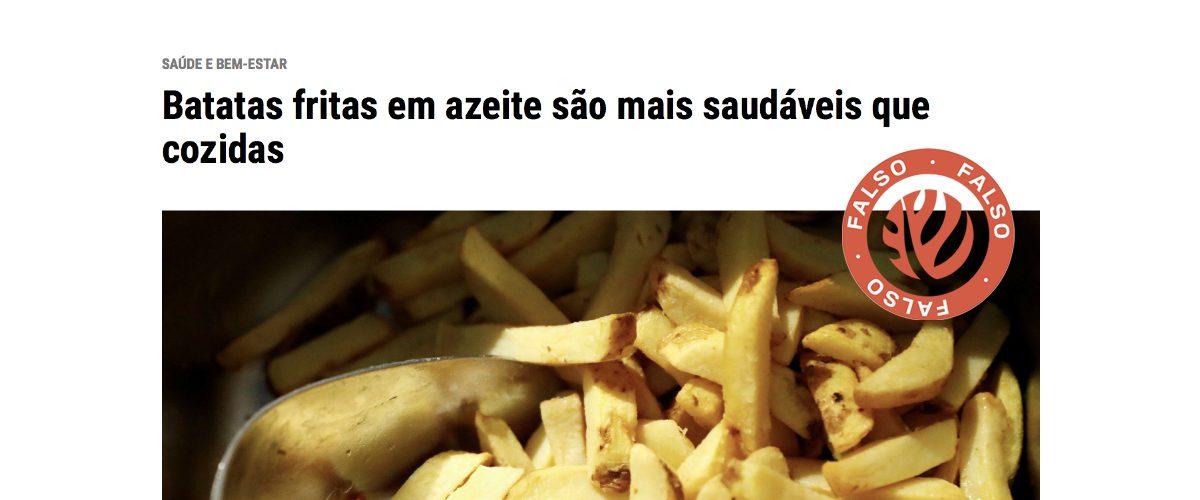 """Fact-checking - """"Batatas fritas em azeite são mais saudáveis que cozidas"""""""